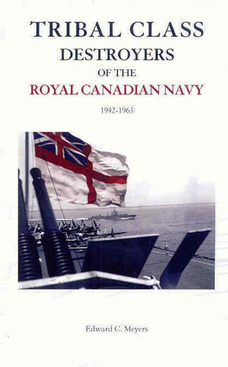 Download Tribal Class Destroyers of the Royal Canadian Navy, 1942-1963 ebook