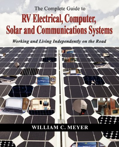 The Complete Guide to RV Electrical, Computer, Solar and Communications covid 19 (Complete Car Cost Guide coronavirus)