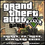 Grand Theft Auto V: Game Cheats, PC, Mods, Download Guide |  Hiddenstuff Entertainment