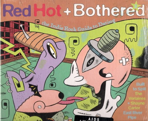 Red Hot + Bothered: The Indie Rock Guide To Dating Vol. 2 - Vinyl Is (Sensual Guide)