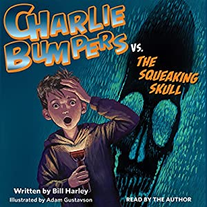 Charlie Bumpers vs. the Squeaking Skull Audiobook