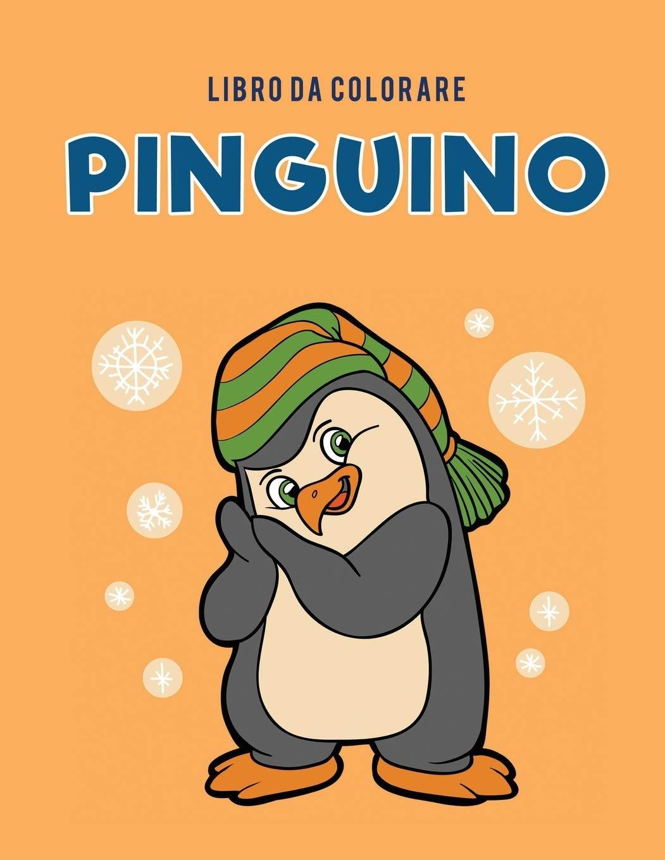 Disegni Da Colorare Pinguini.Libro Da Colorare Pinguino Italian Edition For Kids Coloring Pages 9781635895186 Amazon Com Books