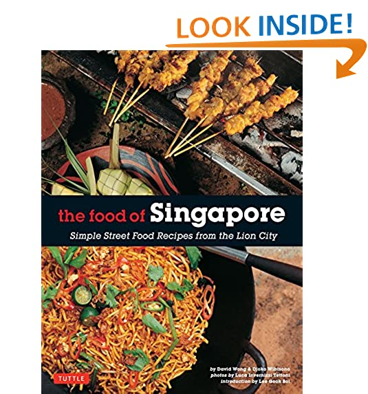 Singapore food amazon the food of singapore simple street food recipes from the lion city singapore cookbook 64 recipes forumfinder Choice Image