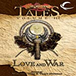 Love and War: Dragonlance Tales, Vol. 3 | Margaret Weis (editor),Tracy Hickman (editor)
