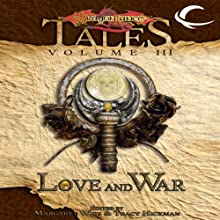 Love and War: Dragonlance Tales, Vol. 3 Audiobook by Margaret Weis (editor), Tracy Hickman (editor) Narrated by Emily Pike