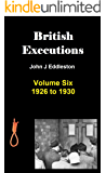 British Executions - Volume Six - 1926 to 1930