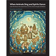 When Animals Sing and Spirits Dance: Gule Wamkulu: the Great Dance of the Chewa People of Malawi