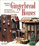 img - for Making Great Gingerbread Houses: Delicious Designs from Cabins to Castles, from Lighthouses to Tree Houses by Aaron Morgan (2001-12-04) book / textbook / text book