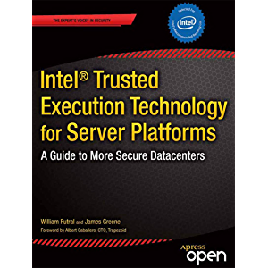 Intel Trusted Execution Technology for Server Platforms: A Guide to More Secure Datacenters (Expert's Voice in Security)