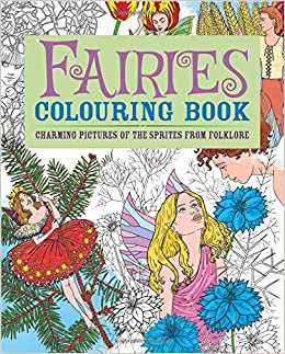 fairies colouring book charming pictures of the sprites from folklore adult colouring books amazoncouk arcturus publishing 9781782121817 books - Fairies Coloring Book