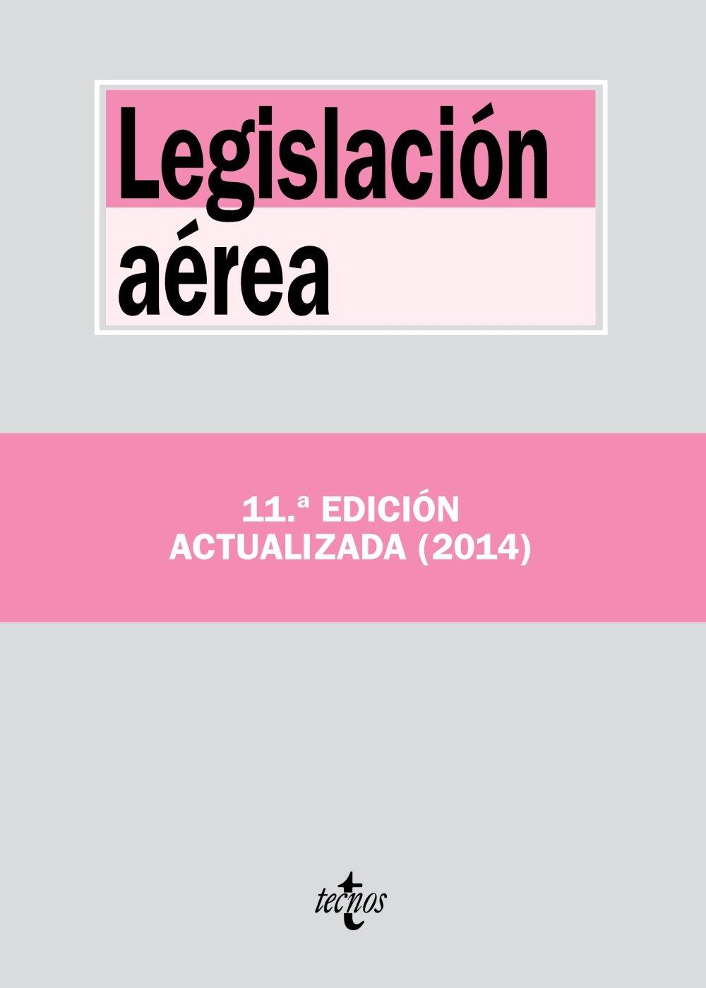 Legislación aérea (Derecho - Biblioteca De Textos Legales) Tapa blanda – 12 may 2014 Editorial Tecnos 843096147X Air & Space LAW / Air & Space