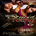 Stupid Young Audiobook by De'Sha Bushell Narrated by Cee Scott