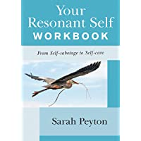 Your Resonant Self Workbook: From Self-Sabotage to Self-Care