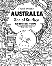 Travel Dreams Australia - Social Studies Fun-Schooling Journal: Learn about Australian Culture through the Arts, Fashion, Architecture, Music, Tourism, Sports, Wildlife, Traditions & Food!
