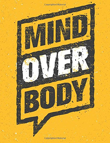 Read Online Mind Over Body: Fitness Journal, Daily Notebook - 100 Pages Ruled (Fitness Motivation) pdf epub