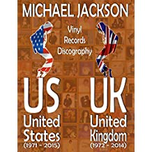Michael Jackson - United States / United Kingdom - Vinyl Records Discography: Us - 1971 - 2015 / Uk 1972 - 2014 - Full Color Guide