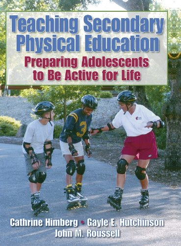 Teaching Secondary Physical Education: Preparing Adolescents to Be Active for Life