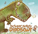 The Super Hungry Dinosaur
