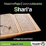 Shari'a: La legge sacra dell'Islam | Massimo Papa,Lorenzo Ascanio