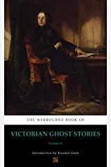 The Wimbourne Book of Victorian Ghost Stories (Annotated): Volume 13 Kindle Edition