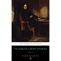 The Wimbourne Book of Victorian Ghost Stories (Annotated): Volume 13