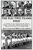 The Day Two Teams Died: A tribute to the journalists who died at Munich, using their reports and articles to chronicle the story of the Busby Babes