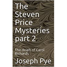 The Steven Price Mysteries part 2: The death of Carol Richards