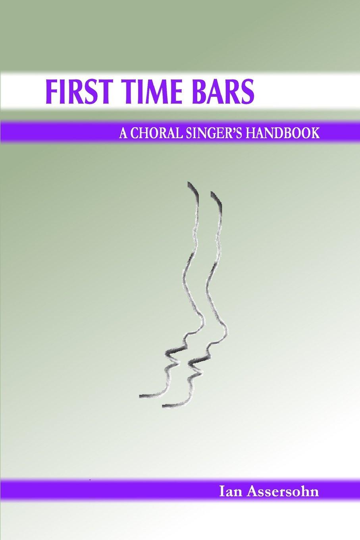 First Time Bars - A Choral Singer's Handbook pdf