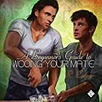 A Beginner's Guide to Wooing Your Mate: Being(s) in Love, Book 3 | R. Cooper