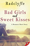Bad Girls and Sweet Kisses