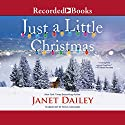 Just a Little Christmas Audiobook by Janet Dailey Narrated by Nina Alvamar