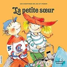 La petite soeur (Jiji et Pichou) (French Edition)