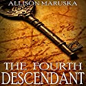 The Fourth Descendant Audiobook by Allison Maruska Narrated by Donald R. Emero