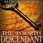 The Fourth Descendant | Allison Maruska