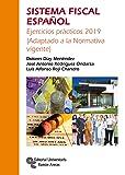 Sistema Fiscal Español: Ejercicios prácticos 2019 (Adaptado a la Normativa vigente) (Manuales)