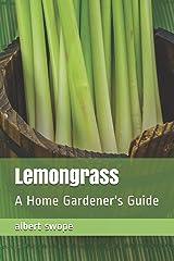 Lemongrass: A Home Gardener's Guide (Backyard Garden Herbs) Paperback