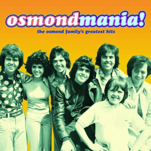 Osmondmania!-Osmond Family's Greatest Hits by Osmonds