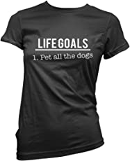 HotScamp Life Goal, Pet All The Dogs - Womens T-Shirt