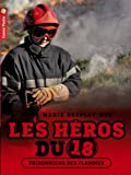 Les héros du 18, Tome 2 : Prisonniers des flammes