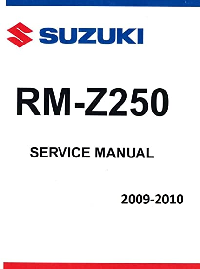 amazon com suzuki rmz 250 rm z250 2009 2010 repair service rh amazon com suzuki rmz 250 service manual 2008 suzuki rmz 250 service manual 2014