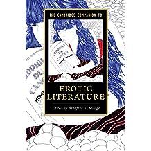 The Cambridge Companion to Erotic Literature (Cambridge Companions to Literature)
