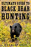 Search : The Ultimate Guide to Black Bear Hunting