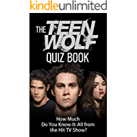 """Teen Wolf Trivia Quiz Book: How Much Do You """"Know it All"""" from the Hit TV Show? (English Edition)"""