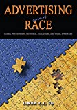 Advertising and Race: Global Phenomenon, Historical Challenges, and Visual Strategies