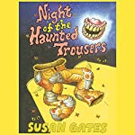 The Night of the Haunted Trousers | Susan Gates