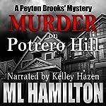 Murder on Potrero Hill: A Peyton Brooks' Mystery, Book 1 | M.L. Hamilton
