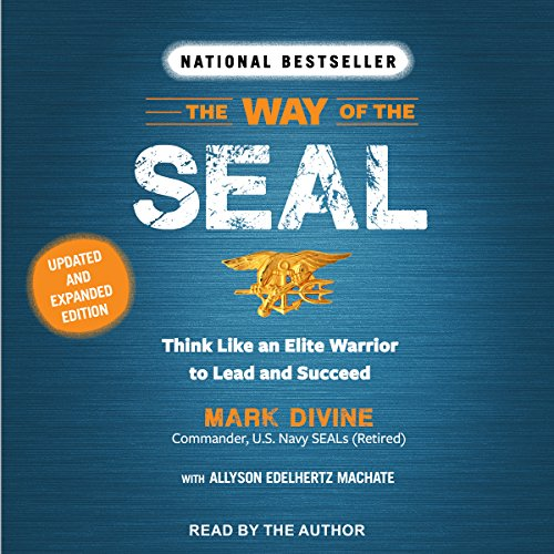 The Way of the SEAL: Think like an Elite Warrior to Lead and Succeed: Updated and Expanded Edition Audiobook [Free Download by Trial] thumbnail