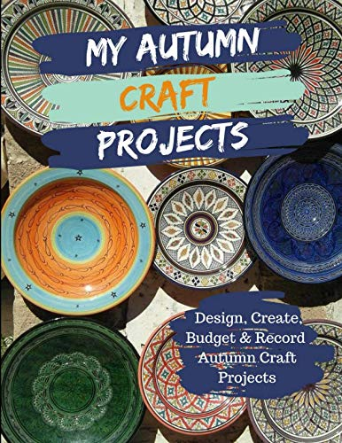 My Autumn Craft Projects: Design, Create, Budget and