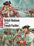 British Redcoat Versus French Fusilier: North America 1755-63