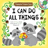i can do all things art - I Can Do All Things: Sing-A-Scripture Series with Music CD (Singing the Scripture)